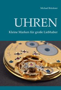 Michael Brückner: Kleine Marken für große Liebhaber
